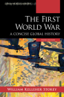 The First World War: A Concise Global History, Third Edition (Exploring World History) Cover Image