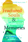 Fractured Souls and Splintered Memories: Unlocking the Boxes of Trauma Cover Image