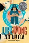 Lupe Wong No Baila: (Lupe Wong Won't Dance Spanish Edition) Cover Image