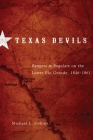 Texas Devils: Rangers and Regulars on the Lower Rio Grande, 1846-1861 Cover Image