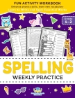 Spelling Weekly Practice for 1st 2nd Grade: Learn to Write and Spell Essential Words Ages 6-8 Kindergarten Workbook, 1st Grade Workbook and 2nd ... Re (Coloring Books for Kids) Cover Image