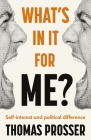 What's in It for Me?: Self-Interest and Political Difference Cover Image