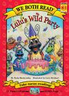 Lulu's Wild Party (We Both Read - Level K-1) Cover Image