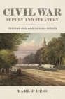 Civil War Supply and Strategy: Feeding Men and Moving Armies Cover Image
