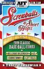 Screwballs & Short Hops: Four Classic Base-Ball Stories Cover Image