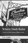 Where Hash Rules: The Story of Charlie's Sandwich Shoppe in Boston Cover Image