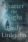 Shatter the Night: A Detective Gemma Monroe Mystery (Detective Gemma Monroe Novels #4) Cover Image
