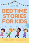 Bedtime Stories For Kids Ages 2-6: A Compilation of calming and fun timeless fairy stories develop Inner Peace Cover Image