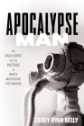 Apocalypse Man: The Death Drive and the Rhetoric of White Masculine Victimhood Cover Image