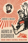 Agents of Disorder: Inside China's Cultural Revolution Cover Image