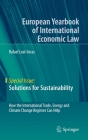 Solutions for Sustainability: How the International Trade, Energy and Climate Change Regimes Can Help Cover Image