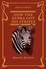 How The Zebra Got His Stripes Cover Image
