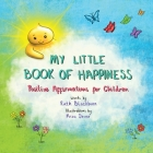 My Little Book of Happiness: Positive Affirmations for Children Cover Image