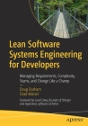 Lean Software Systems Engineering for Developers: Managing Requirements, Complexity, Teams, and Change Like a Champ Cover Image