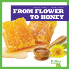 From Flower to Honey (Where Does It Come From?) Cover Image