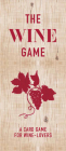 The Wine Game: A Card Game for Wine Lovers Cover Image
