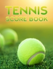 Tennis Score Book: Game Record Keeper for Singles or Doubles Play Tennis Ball on Grass Court Cover Image