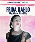 Frida Kahlo: My Own Reality Cover Image