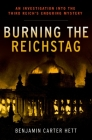 Burning the Reichstag: An Investigation Into the Third Reich's Enduring Mystery Cover Image