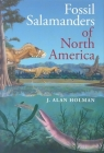 Fossil Salamanders of North America (Life of the Past) Cover Image