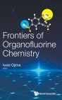 Frontiers of Organofluorine Chemistry Cover Image