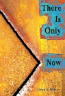 There Is Only Now Cover Image