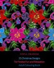 25 Christmas Designs For Festive Fun and Relaxation: Adult Colouring Book (UK Edition) Cover Image