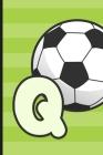 Q: Soccer Monogram Letter Q Initial Notebook - 6