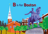B Is for Boston (Alphabet Cities) Cover Image