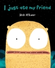 I Just Ate My Friend Cover Image