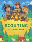 Scouting Coloring Book: Great Gift for Kids & Toddlers Who Love To Be A Scout Cover Image