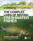 The Complex Lives of British Freshwater Fishes Cover Image