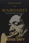 Her Name Was Margaret: Life and Death on the Streets Cover Image