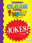 Squeaky Clean Super Funny Jokes for Kidz: (things to Do at Home, Learn to Read, Jokes & Riddles for Kids) Cover Image