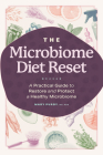 The Microbiome Diet Reset: A Practical Guide to Restore and Protect a Healthy Microbiome Cover Image