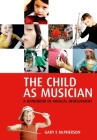 The Child as Musician: A Handbook of Musical Development Cover Image