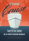 Come Cruise with Me in a Post-COVID World Cover Image