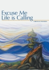 Excuse Me, Life is Calling Cover Image