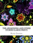 The Awakening and Other Stories: (Kate Chopin Masterpiece Collection) Cover Image