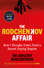 The Rodchenkov Affair: How I Brought Down Russia's Secret Doping Empire Cover Image