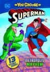 Metropolis Mayhem (You Choose Stories: Superman) Cover Image