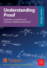Understanding Proof: Explanation, Examples and Solutions of Mathematical Proof Cover Image