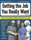 Getting the Job You Really Want: A Step-By-Step Guide to Finding a Good Job in Less Time Cover Image