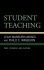 Student Teaching: Past, Present, and Future Cover Image