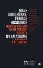 Male Daughters, Female Husbands: Gender and Sex in an African Society (Critique. Influence. Change) Cover Image