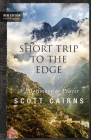 Short Trip to the Edge: A Pilgrimage to Prayer (New Edition) Cover Image