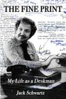 The Fine Print: My Life as a Deskman Cover Image