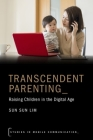 Transcendent Parenting: Raising Children in the Digital Age (Studies in Mobile Communication) Cover Image