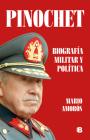 Pinochet. Biografía y política / Pinochet. Military and Political Biography Cover Image