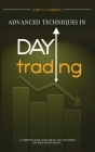 Advanced Techniques in Day Trading: A Complete Guide with Tricks and Strategies for High Profitability. Cover Image
